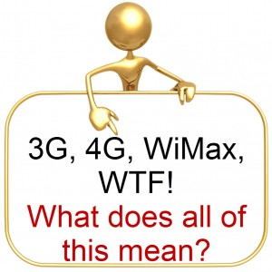 Learning the basics of Mobile - 3g, 4g, WiMax